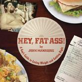 Hey Fat Ass! by John Manrique